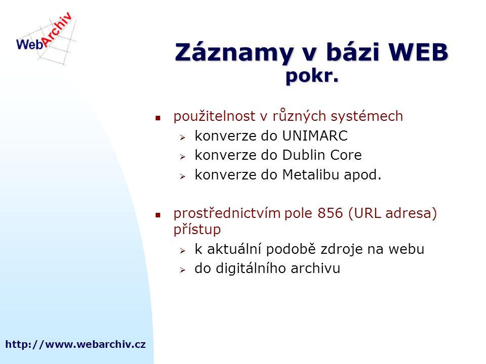 Záznamy v bázi WEB pokr. použitelnost v různých systémech