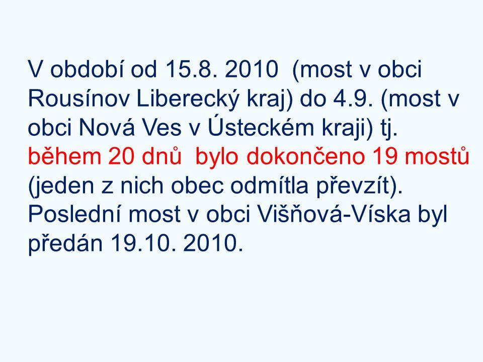 V období od 15. 8. 2010 (most v obci Rousínov Liberecký kraj) do 4. 9