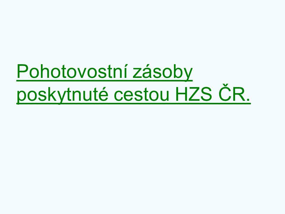 Pohotovostní zásoby poskytnuté cestou HZS ČR.