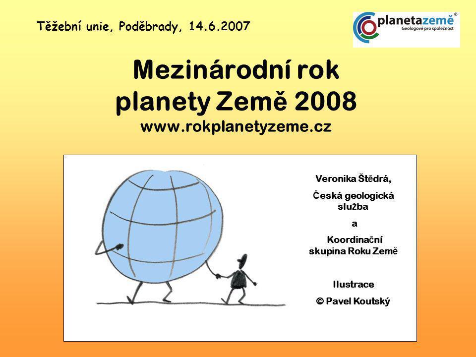 Mezinárodní rok planety Země 2008 www.rokplanetyzeme.cz