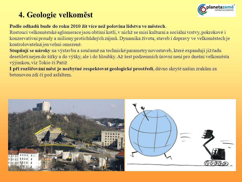4. Geologie velkoměst Podle odhadů bude do roku 2010 žít více než polovina lidstva ve městech.