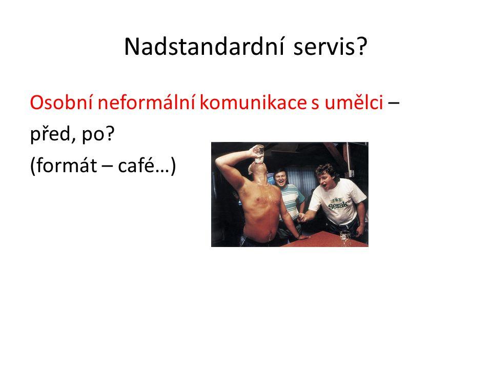 Nadstandardní servis Osobní neformální komunikace s umělci – před, po (formát – café…)