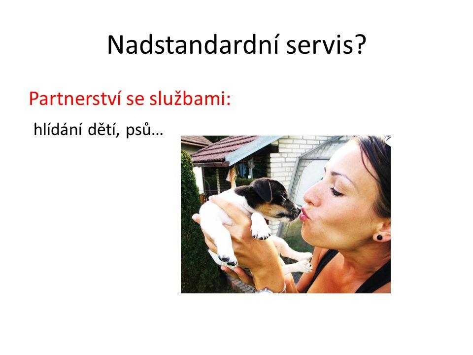 Nadstandardní servis Partnerství se službami: hlídání dětí, psů…