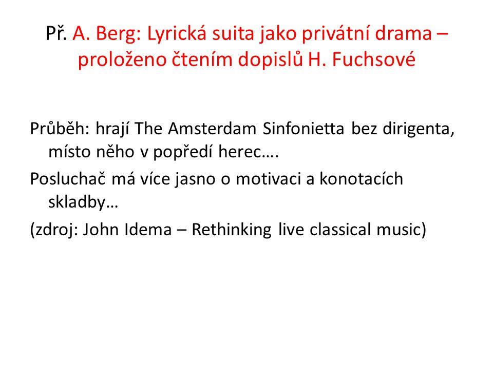 Př. A. Berg: Lyrická suita jako privátní drama – proloženo čtením dopislů H. Fuchsové