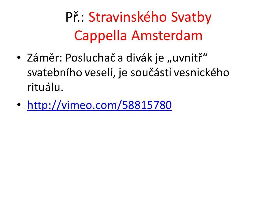 Př.: Stravinského Svatby Cappella Amsterdam