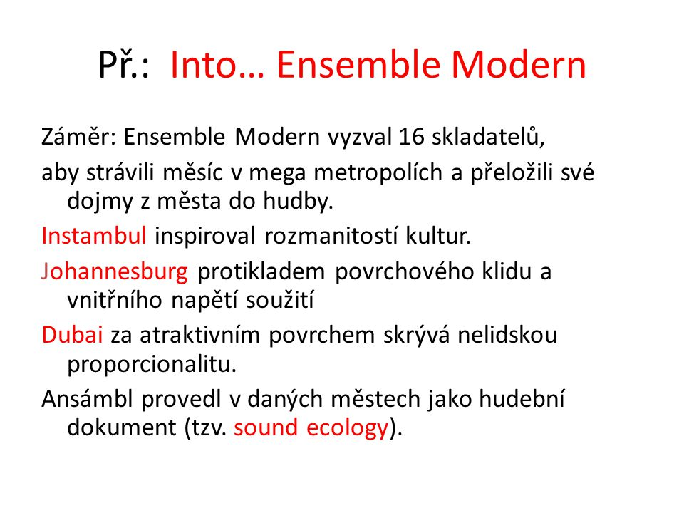 Př.: Into… Ensemble Modern