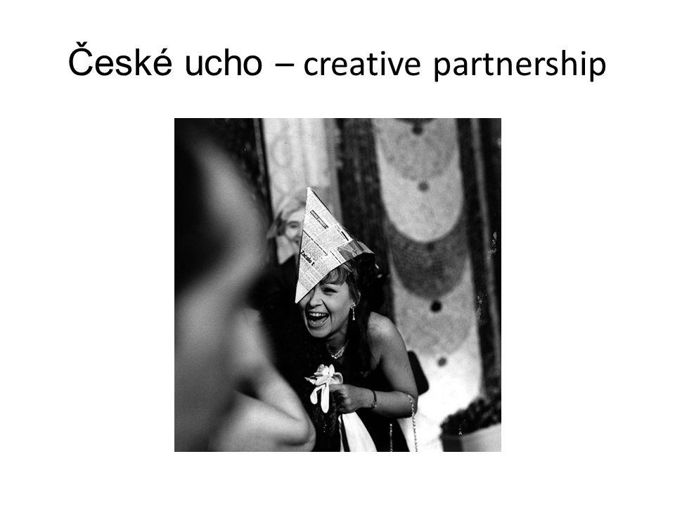 České ucho – creative partnership