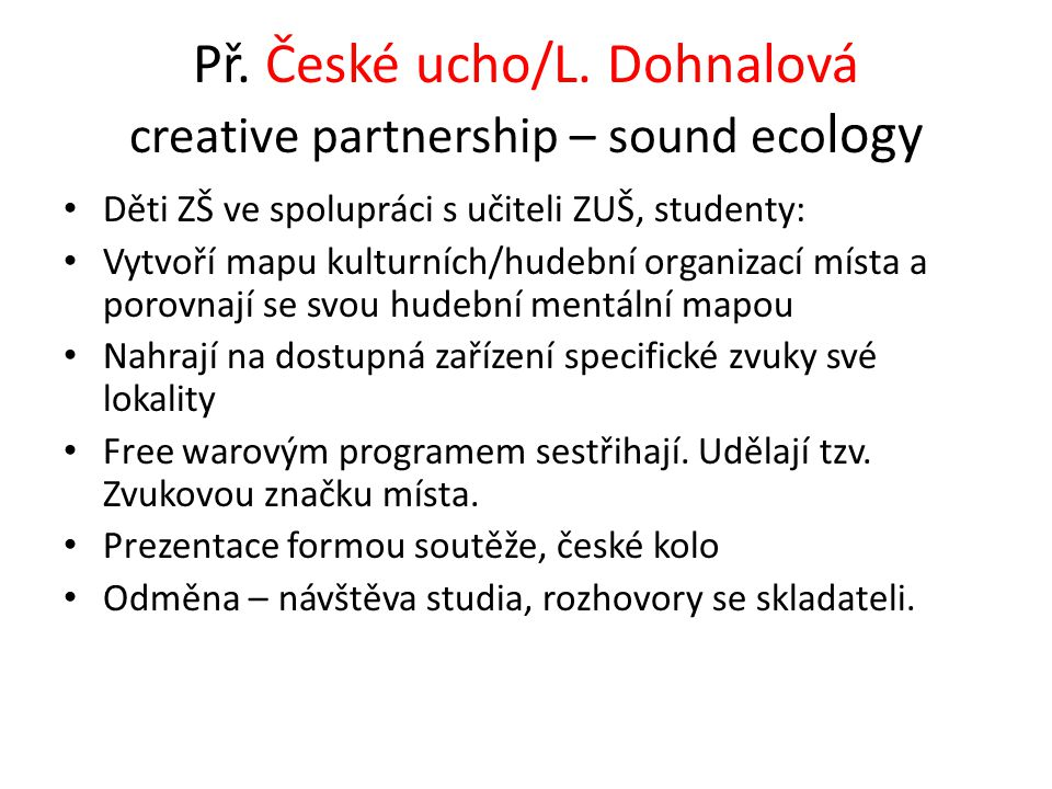 Př. České ucho/L. Dohnalová creative partnership – sound ecology
