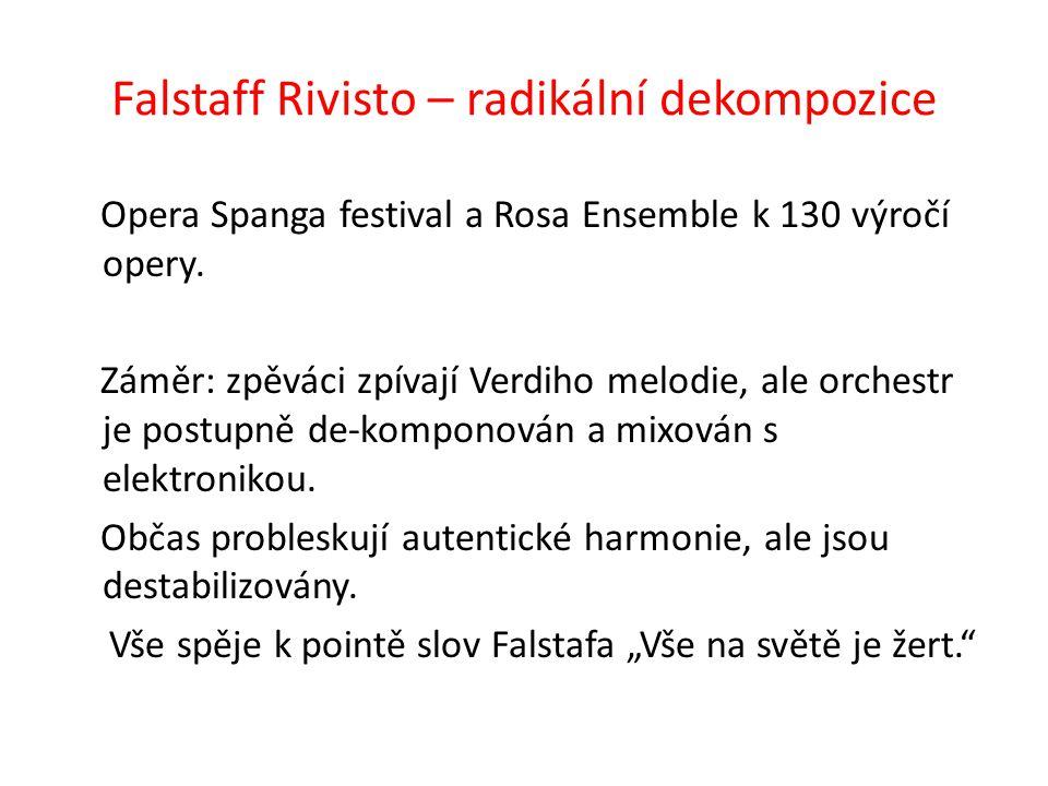 Falstaff Rivisto – radikální dekompozice
