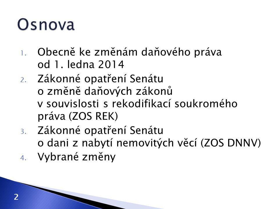 Osnova Obecně ke změnám daňového práva od 1. ledna 2014