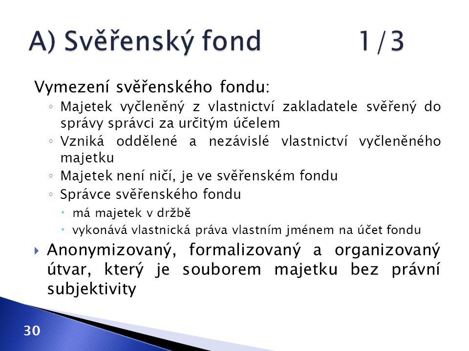 A) Svěřenský fond 1/3 Vymezení svěřenského fondu: