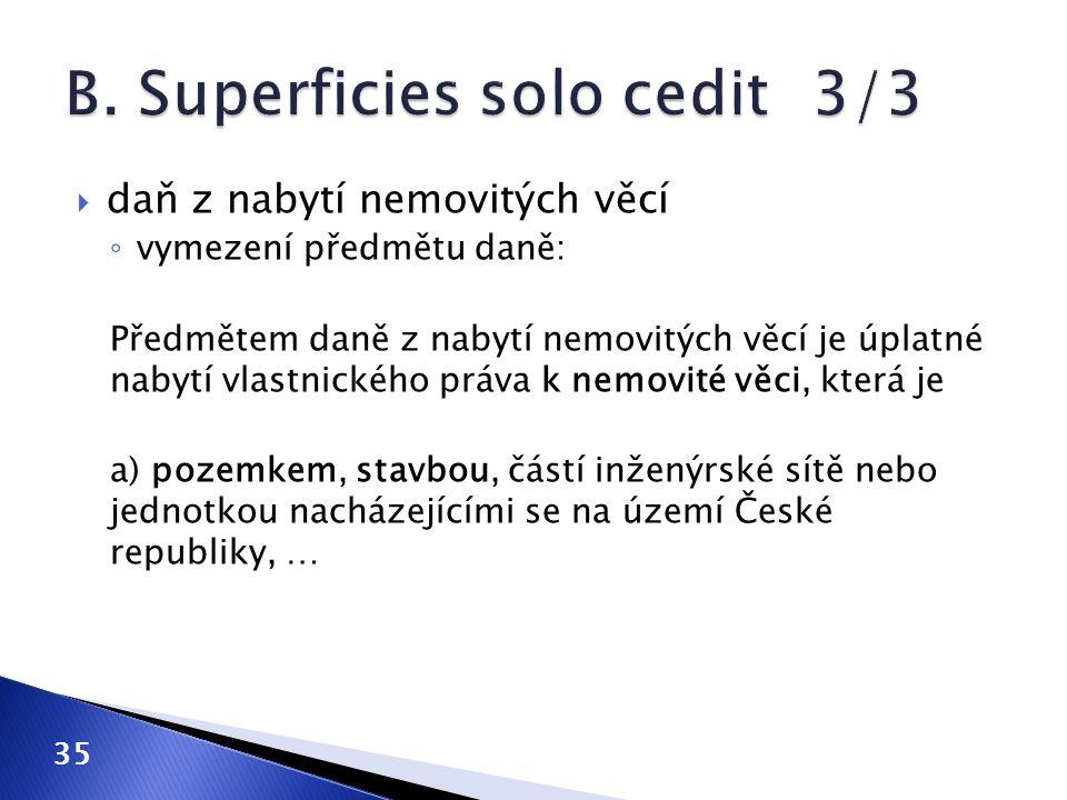 B. Superficies solo cedit 3/3