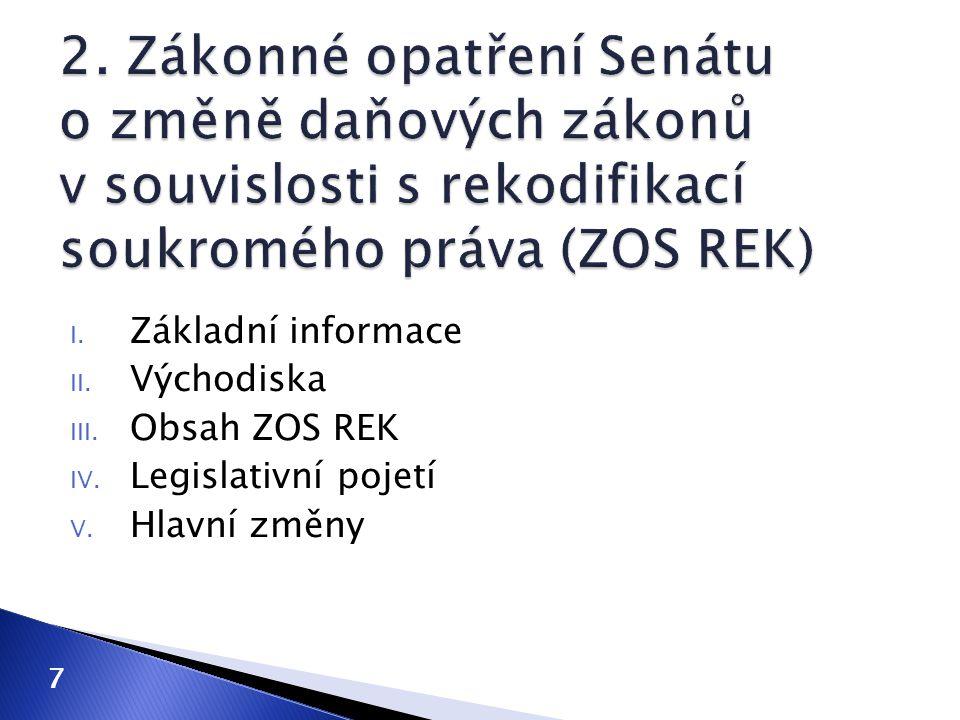 2. Zákonné opatření Senátu o změně daňových zákonů v souvislosti s rekodifikací soukromého práva (ZOS REK)