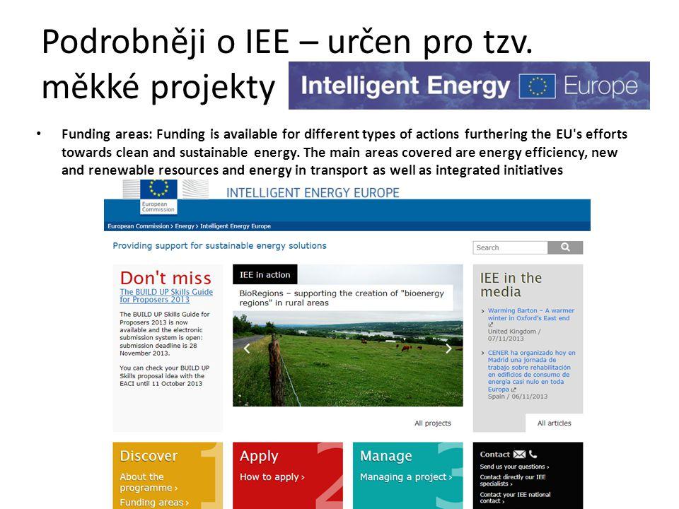 Podrobněji o IEE – určen pro tzv. měkké projekty
