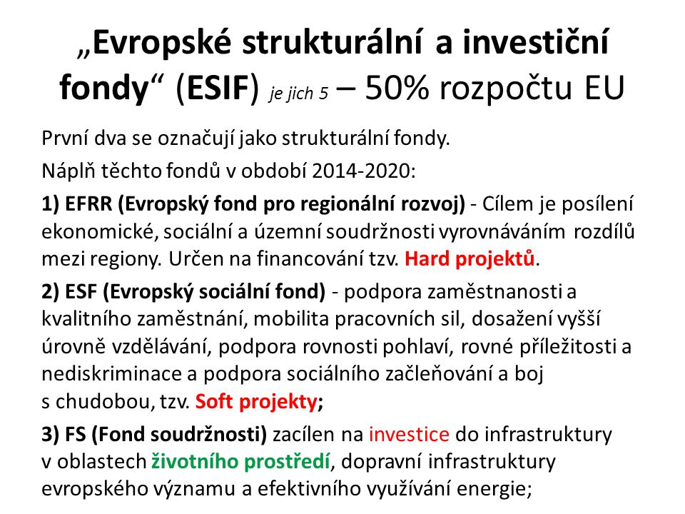 """""""Evropské strukturální a investiční fondy (ESIF) je jich 5 – 50% rozpočtu EU"""