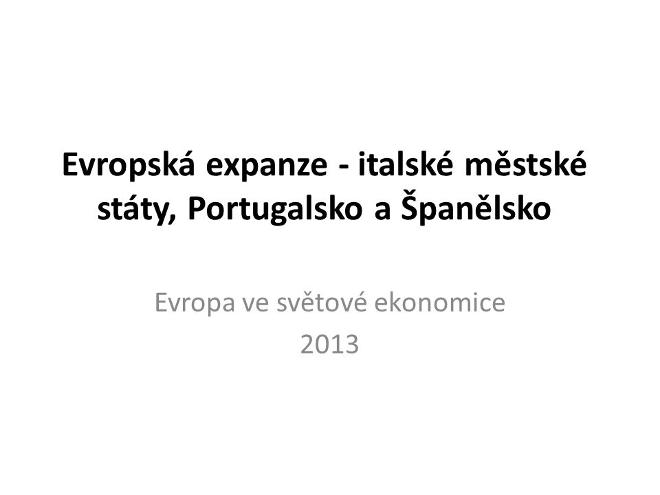 Evropská expanze - italské městské státy, Portugalsko a Španělsko