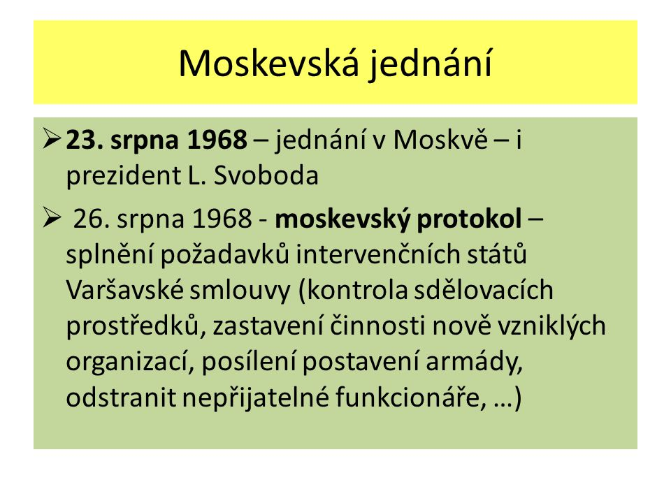 Moskevská jednání 23. srpna 1968 – jednání v Moskvě – i prezident L. Svoboda.