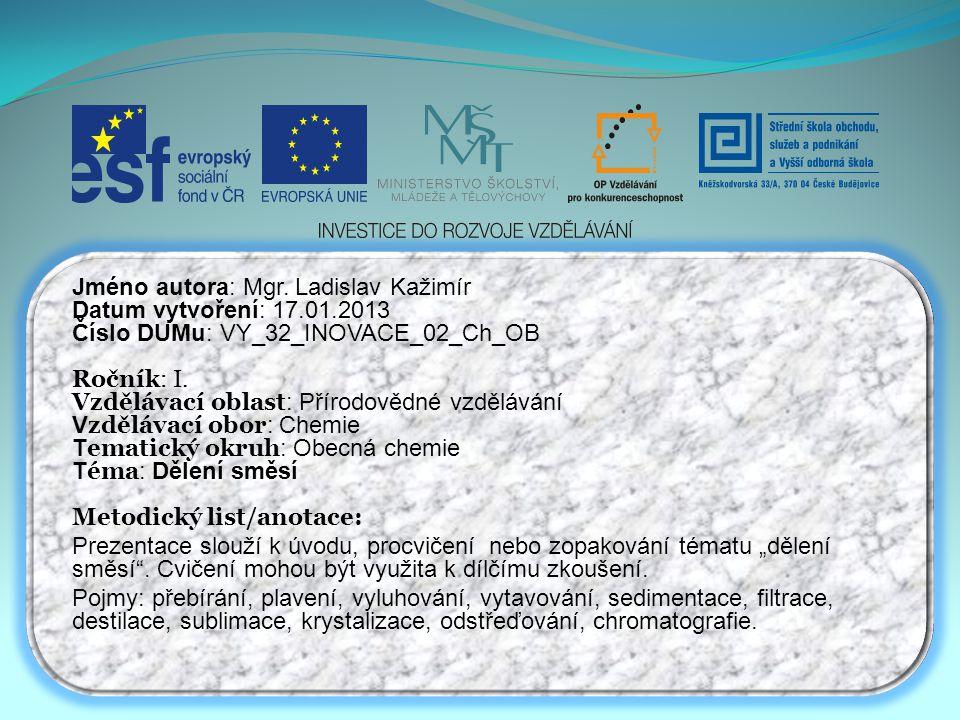 Jméno autora: Mgr. Ladislav Kažimír Datum vytvoření: 17.01.2013
