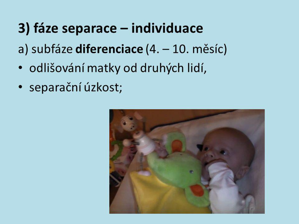 3) fáze separace – individuace