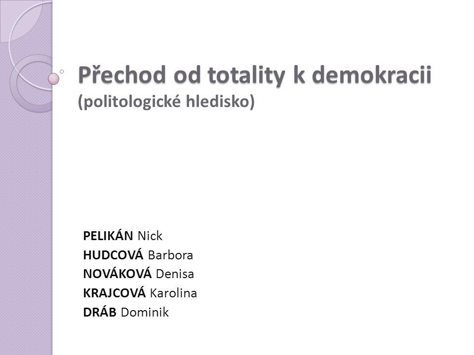 Přechod od totality k demokracii (politologické hledisko)