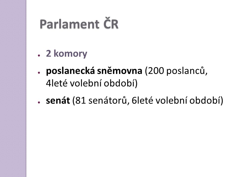 Parlament ČR 2 komory.