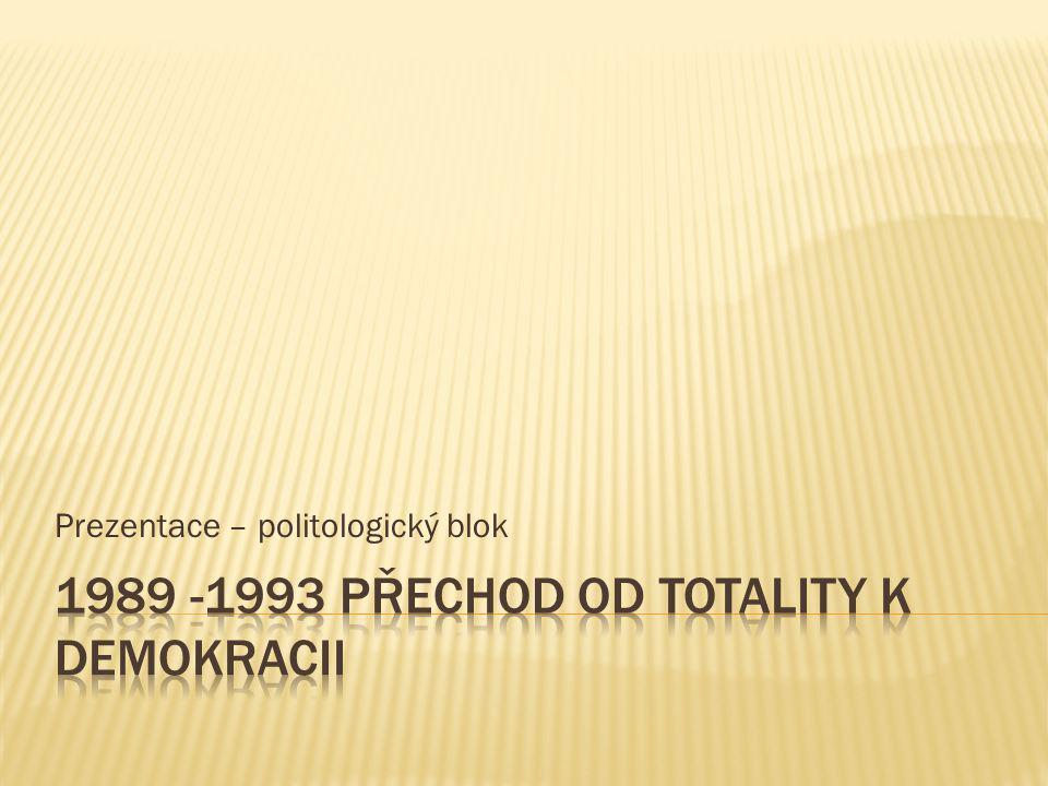 1989 -1993 přechod od totality k demokracii