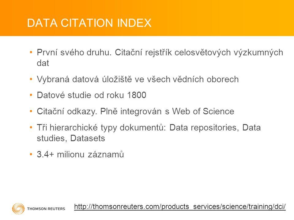 DATA CITATION INDEX První svého druhu. Citační rejstřík celosvětových výzkumných dat. Vybraná datová úložiště ve všech vědních oborech.