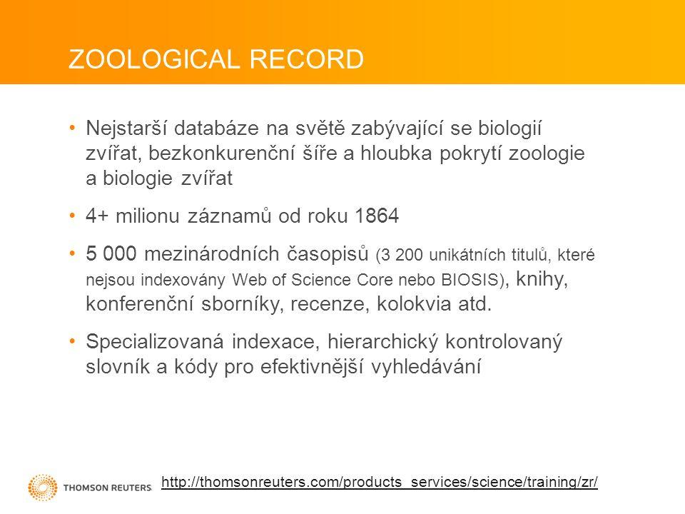 ZOOLOGICAL RECORD Nejstarší databáze na světě zabývající se biologií zvířat, bezkonkurenční šíře a hloubka pokrytí zoologie a biologie zvířat.