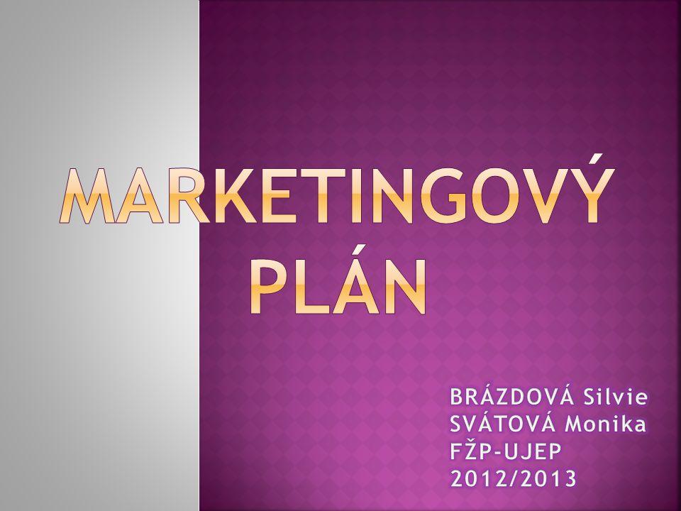 Marketingový plán BRÁZDOVÁ Silvie SVÁTOVÁ Monika FŽP-UJEP 2012/2013