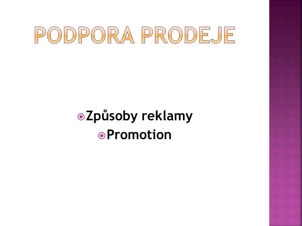 Podpora prodeje Způsoby reklamy Promotion
