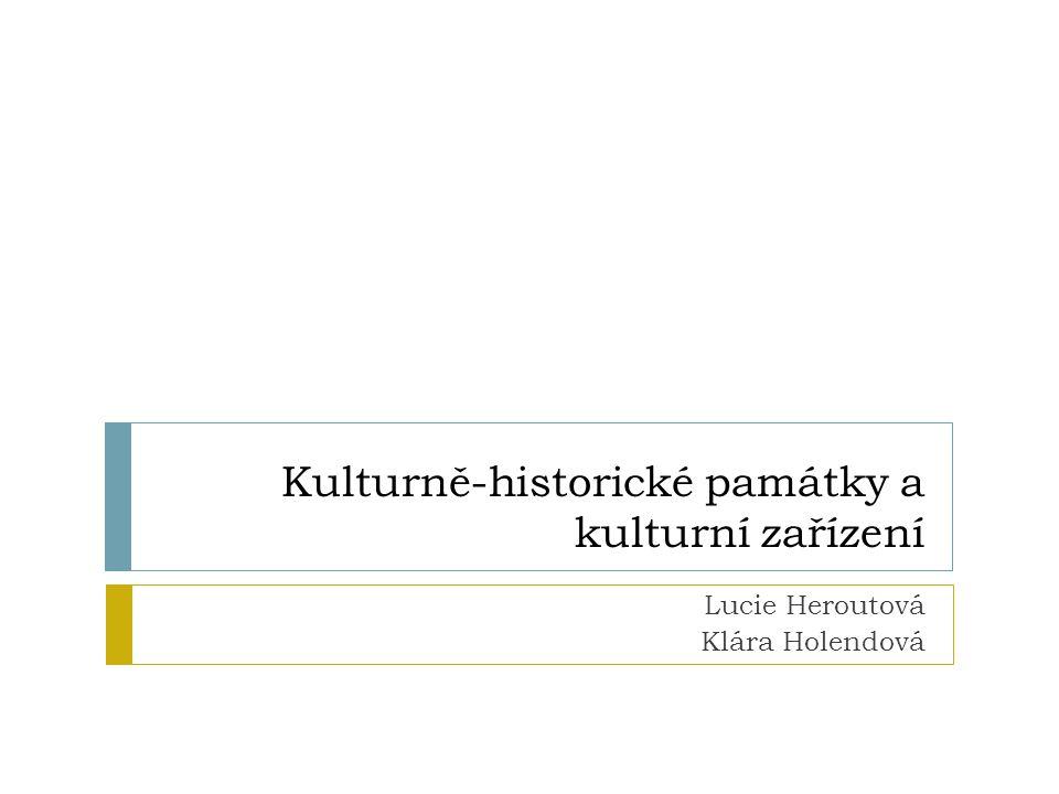 Kulturně-historické památky a kulturní zařízení