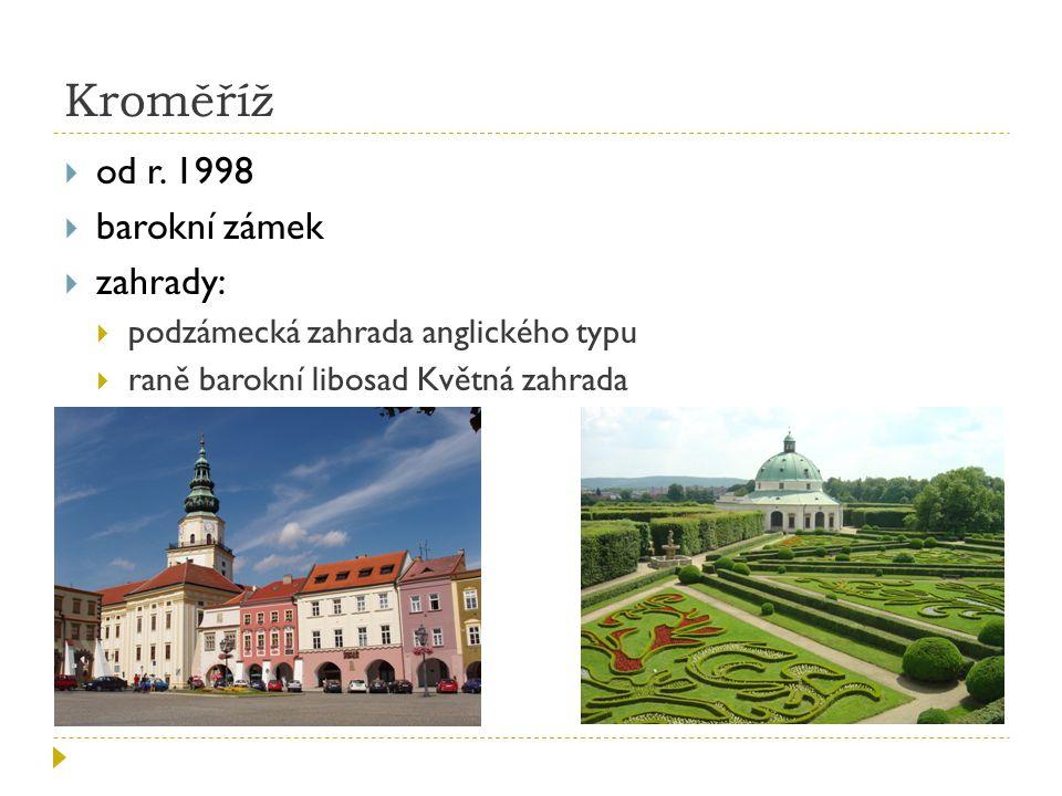 Kroměříž od r. 1998 barokní zámek zahrady: