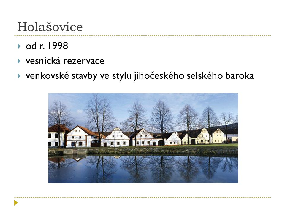 Holašovice od r. 1998 vesnická rezervace
