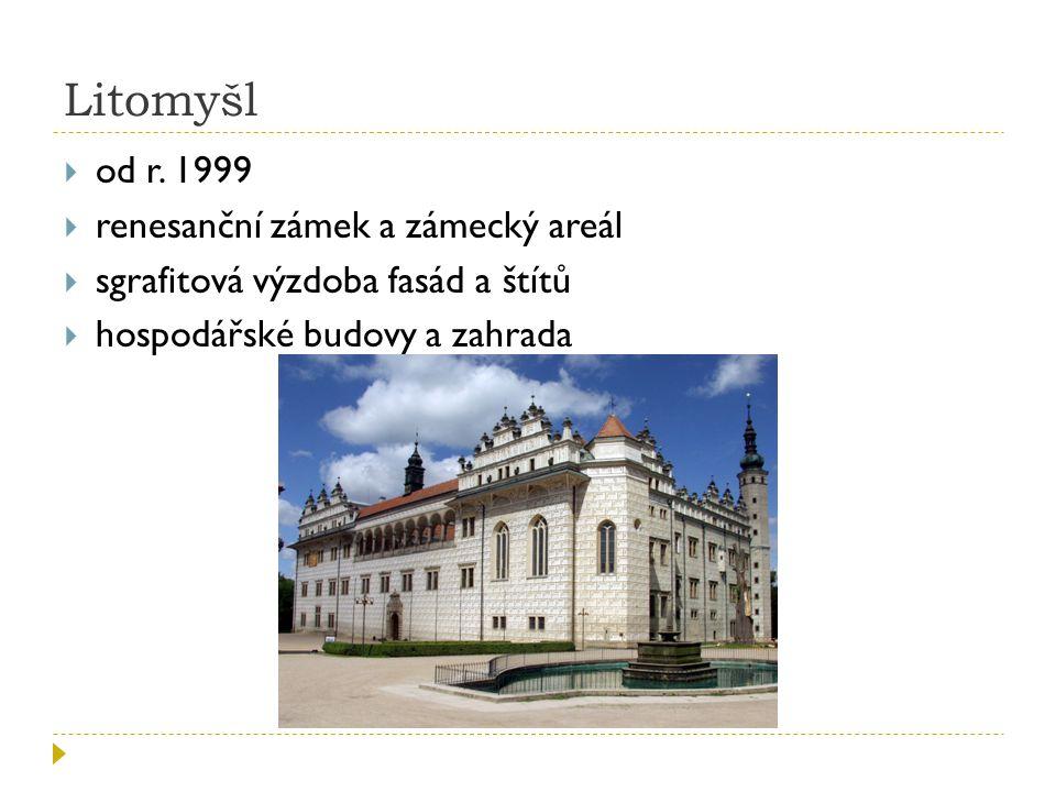 Litomyšl od r. 1999 renesanční zámek a zámecký areál