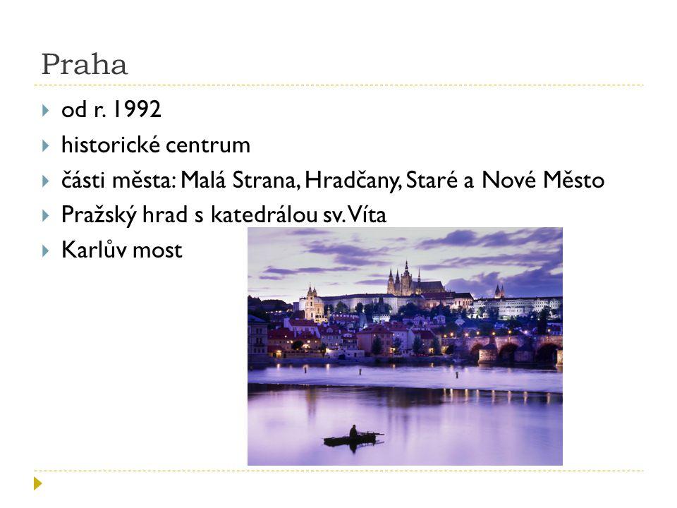Praha od r. 1992 historické centrum