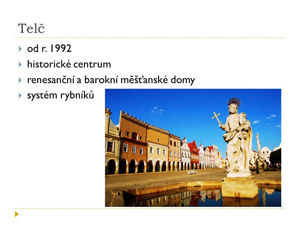 Telč od r. 1992 historické centrum renesanční a barokní měšťanské domy