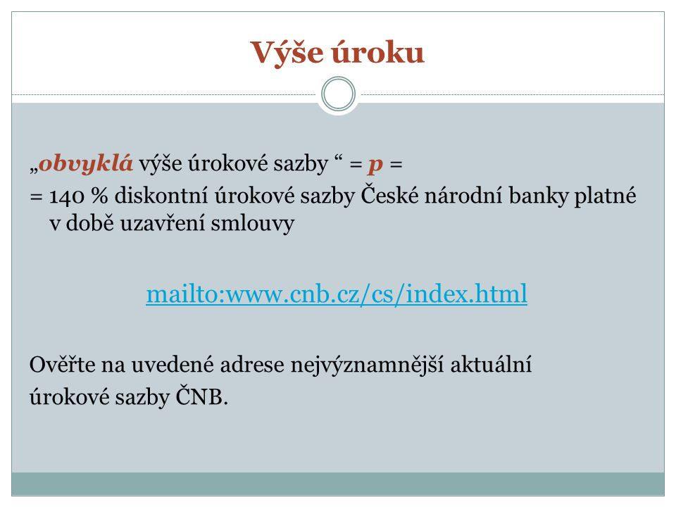 Výše úroku mailto:www.cnb.cz/cs/index.html