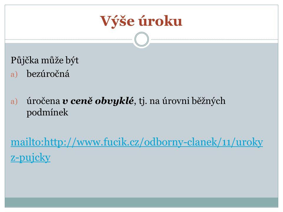 Výše úroku mailto:http://www.fucik.cz/odborny-clanek/11/uroky z-pujcky