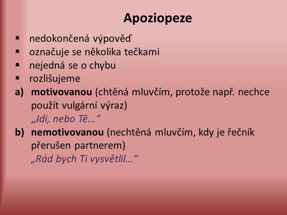 Apoziopeze nedokončená výpověď označuje se několika tečkami
