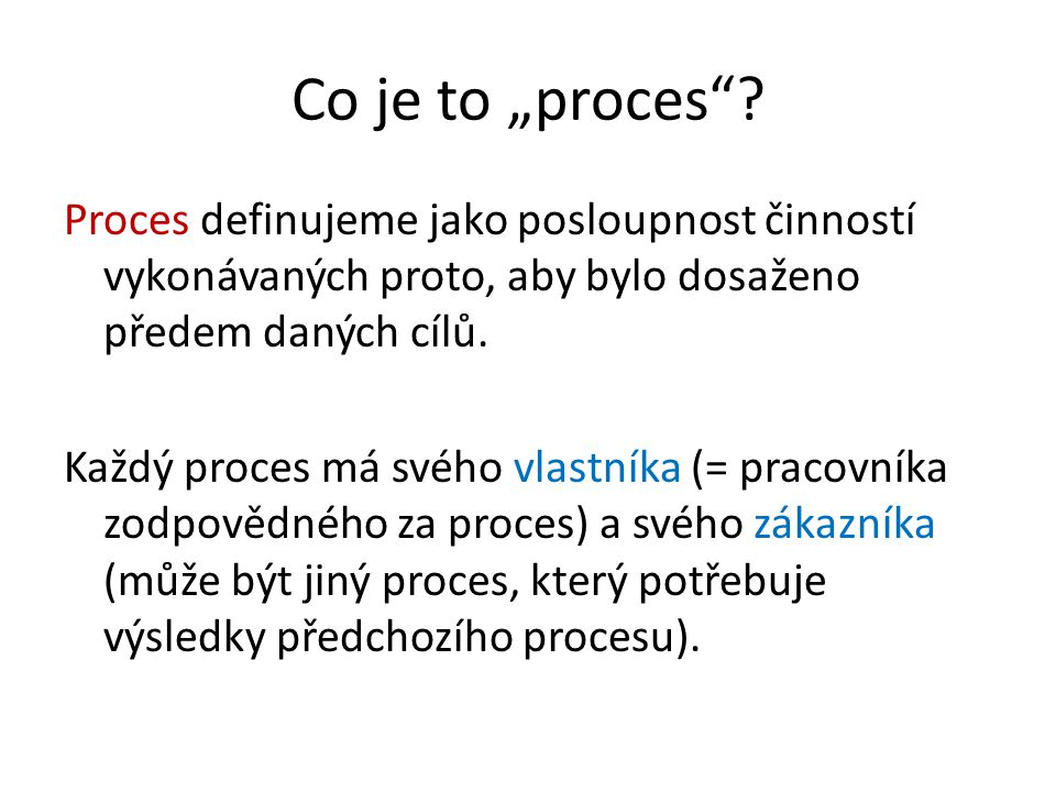 "Co je to ""proces"