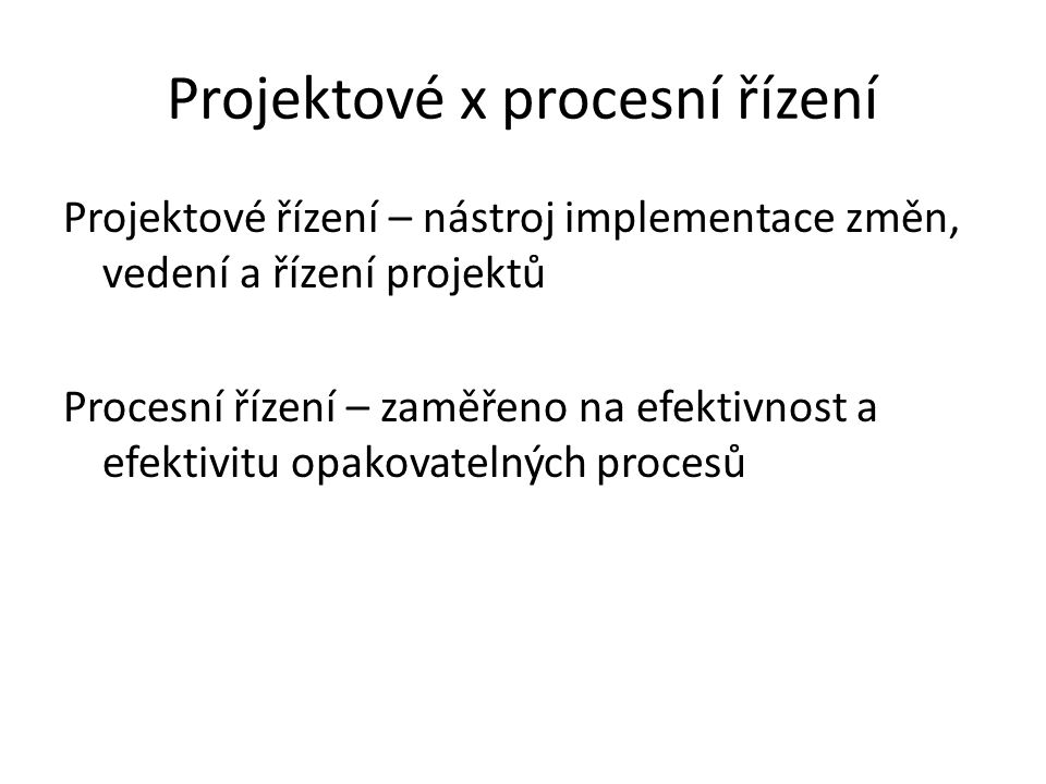 Projektové x procesní řízení