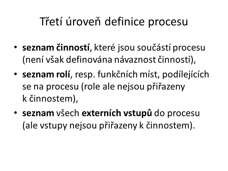 Třetí úroveň definice procesu
