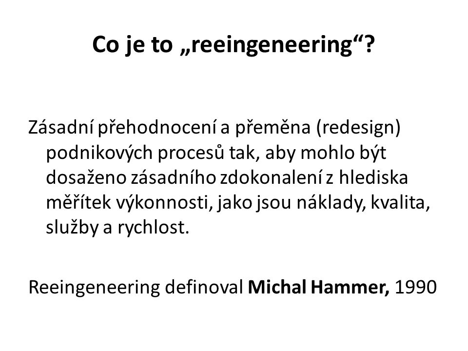 "Co je to ""reeingeneering"