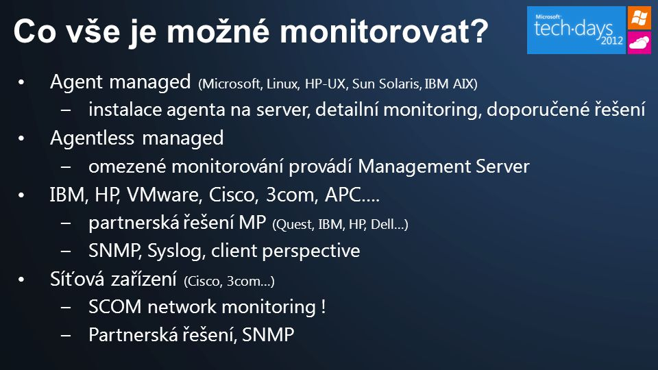 Co vše je možné monitorovat