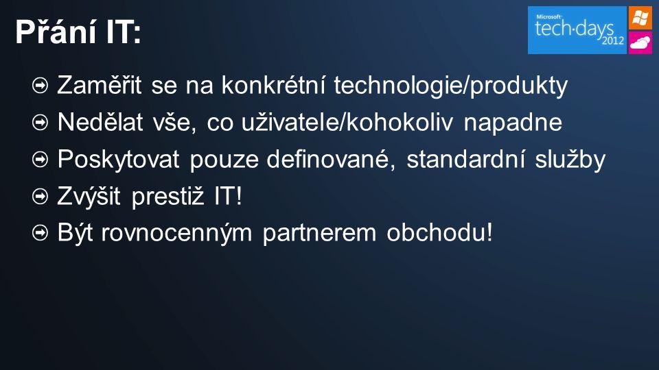 Přání IT: Zaměřit se na konkrétní technologie/produkty
