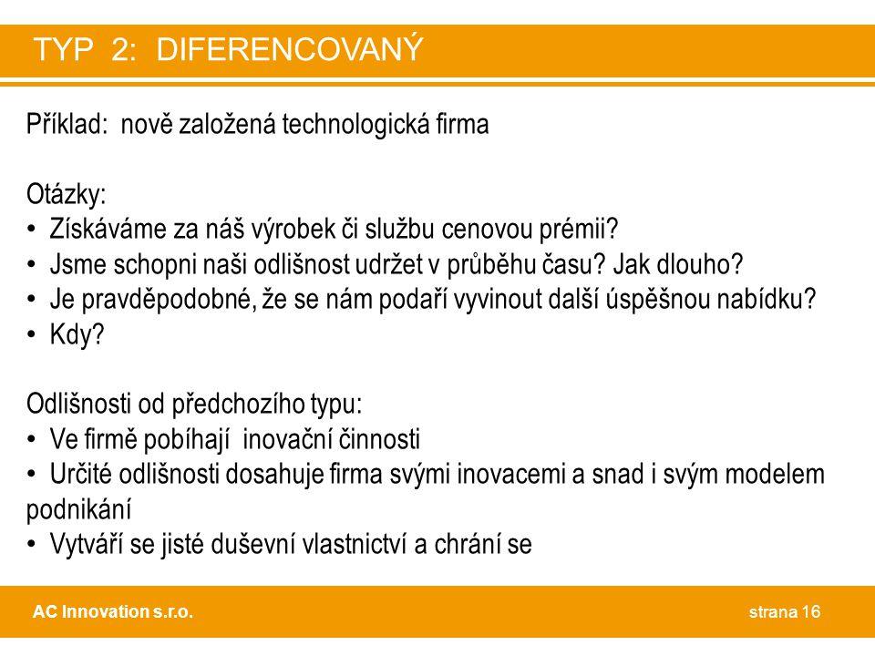 TYP 2: DIFERENCOVANÝ Příklad: nově založená technologická firma