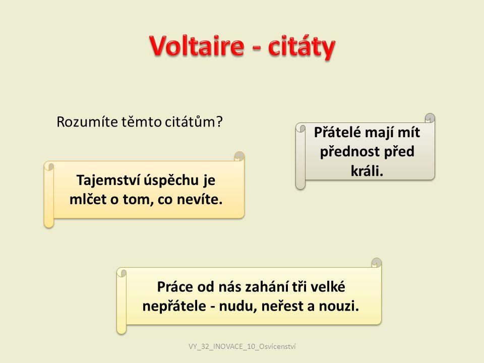 Voltaire - citáty Rozumíte těmto citátům