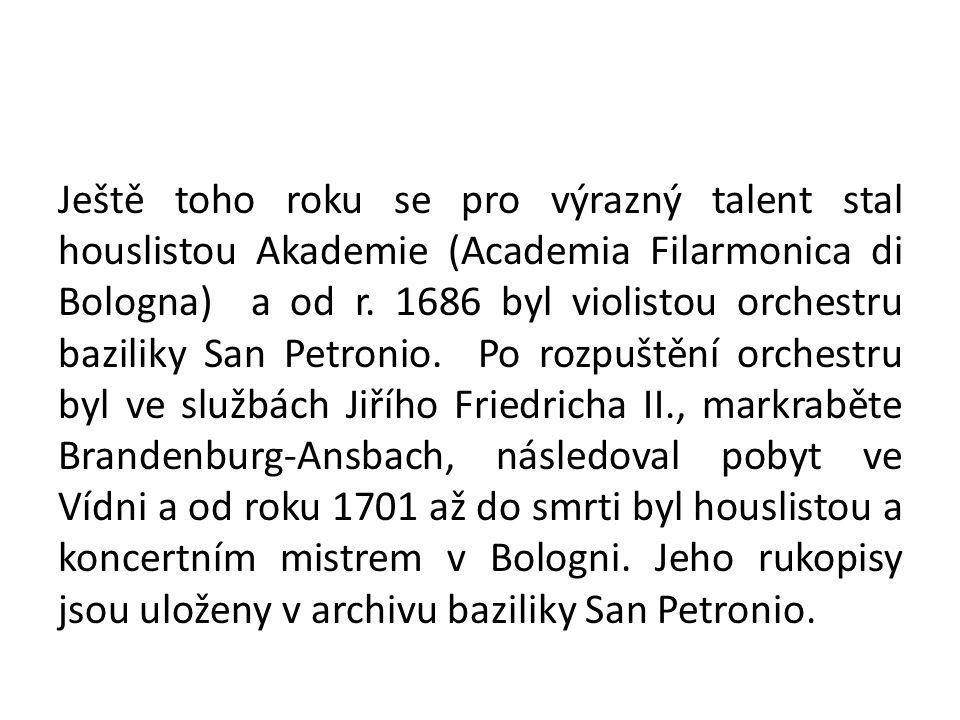 Ještě toho roku se pro výrazný talent stal houslistou Akademie (Academia Filarmonica di Bologna) a od r.
