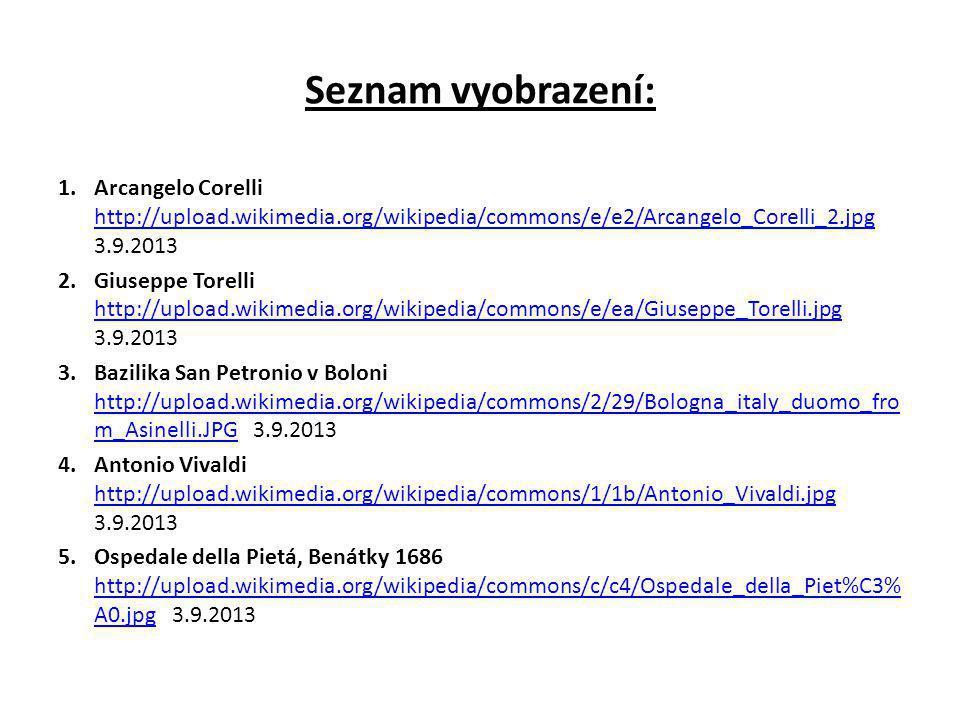 Seznam vyobrazení: Arcangelo Corelli http://upload.wikimedia.org/wikipedia/commons/e/e2/Arcangelo_Corelli_2.jpg 3.9.2013.