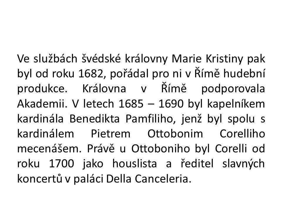 Ve službách švédské královny Marie Kristiny pak byl od roku 1682, pořádal pro ni v Římě hudební produkce.